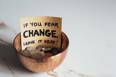 I'm not afraid of change (except when I am)
